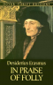 In Praise of Folly, Erasmus